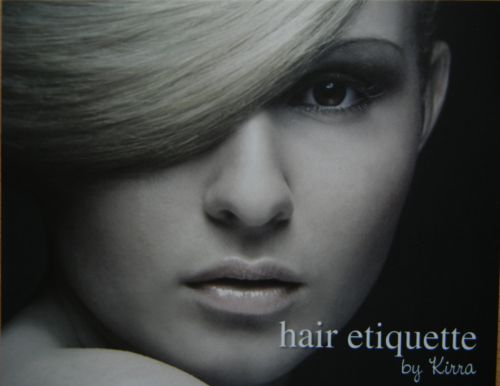 Hair etiquette by Kirra - Hairdresser Find